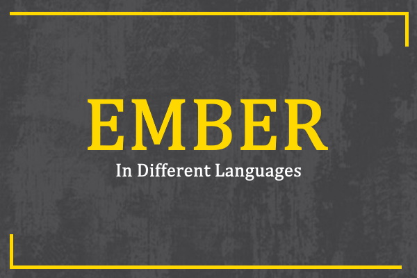 Photo of How to Say Ember in Different Languages