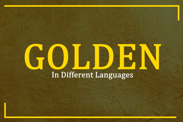golden-in-different-languages