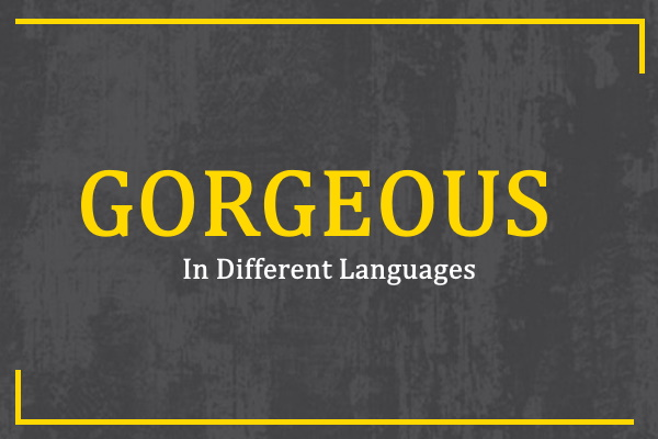 gorgeous-in-different-languages