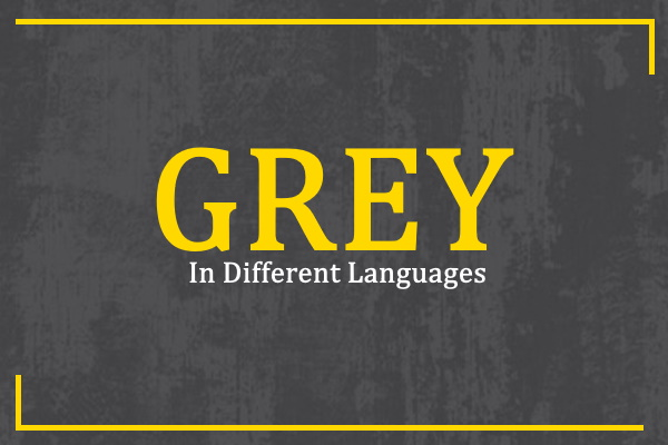 grey-in-different-languages