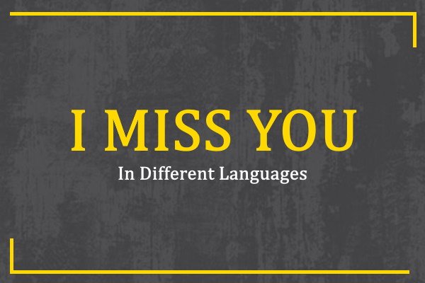i-miss-you-in-different-languages