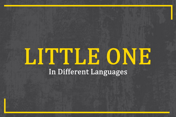 little-one-in-different-languages